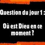 Question du jour (1) : Où est Dieu en ce moment ? par le père Etienne Roche