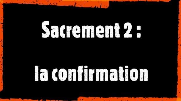 Sacrements 2 : La confirmation, par le père Luc Garnier