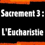 Sacrement (3) : L'Eucharistie, avec le père Etienne Roche