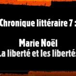 Chronique littéraire (7) : Marie Noël, La liberté et les libertés