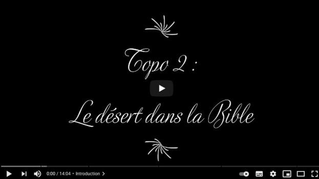 2e topo de carême du père Étienne: «le désert dans la Bible»