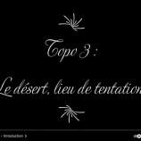 3e topo de carême du père Luc : «le désert, lieu de tentations»