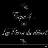 Topo 4 : les pères du désert par le père Vincent Gérard